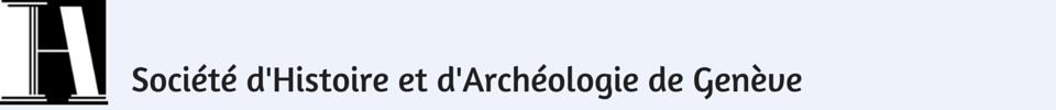 Société d'Histoire et d'Archéologie de Genève