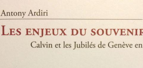 Les enjeux du souvenir : Calvin et les jubilés de Genève en 1909